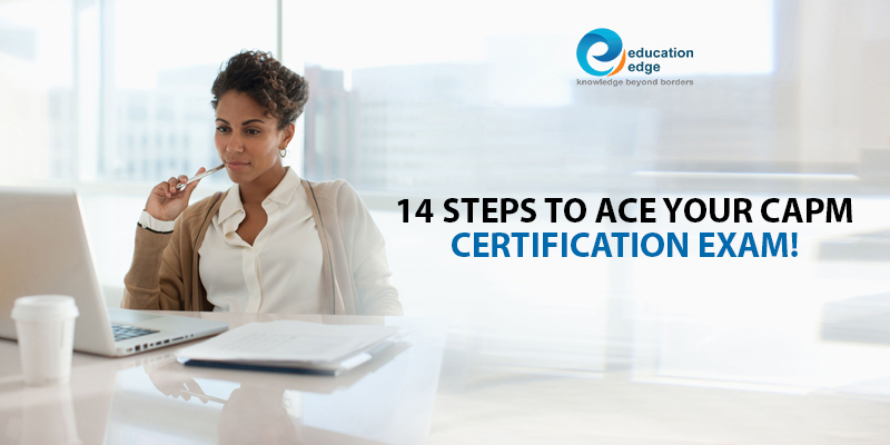 14 Steps to ace your CAPM Certification exam!