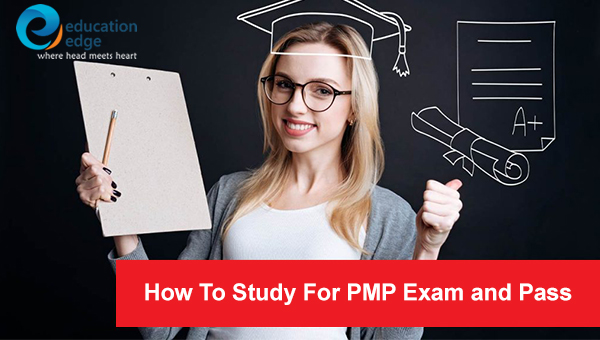 How To Study For PMP Exam and Pass