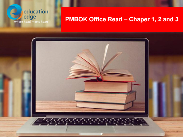 PMP Certification Training – PMBOK Office Read – Chaper 1, 2 and 3