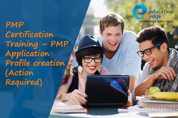 PMP Certification Training – PMP Application Profile creation (Action Required)