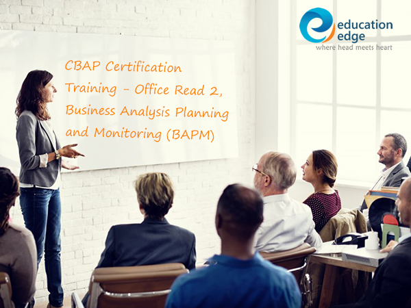 CBAP Certification Training – Office Read 2, Business Analysis Planning and Monitoring (BAPM)
