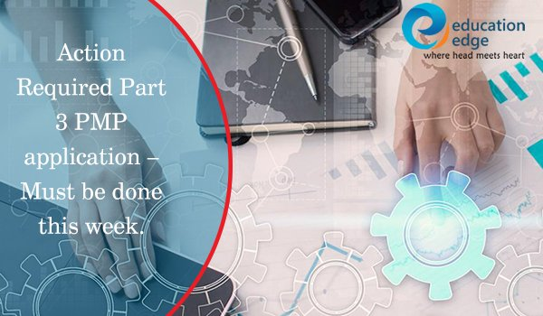 Action Required Part 3 PMP application – Must be done this week.