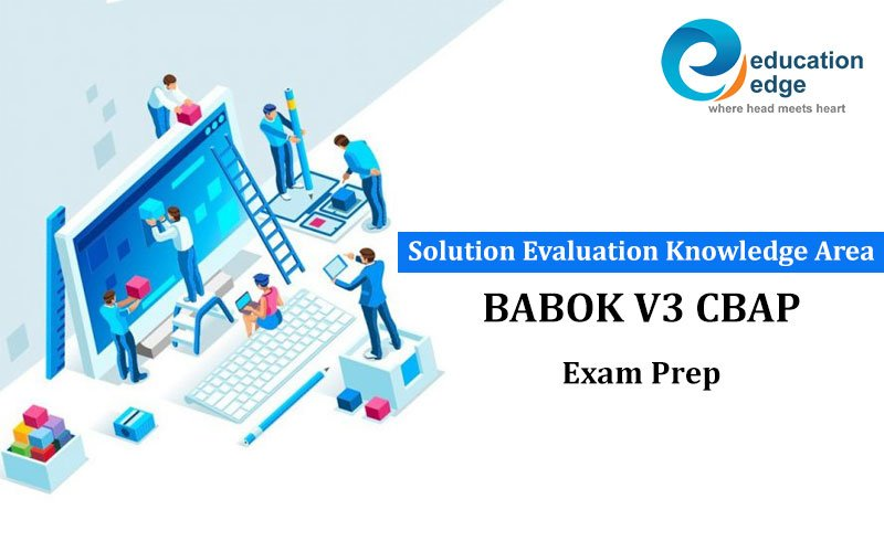 Solution Evaluation Knowledge Area BABOK V3 CBAP Exam Prep