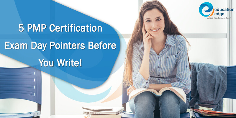 5 PMP Certification exam day pointers before you write!