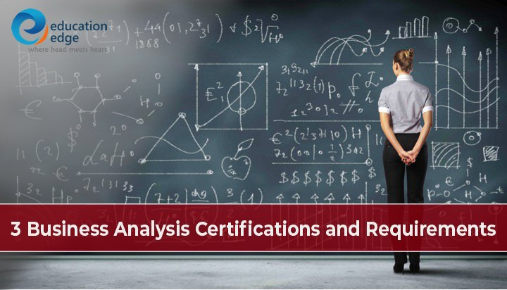 3 Business Analysis Certifications and Requirements
