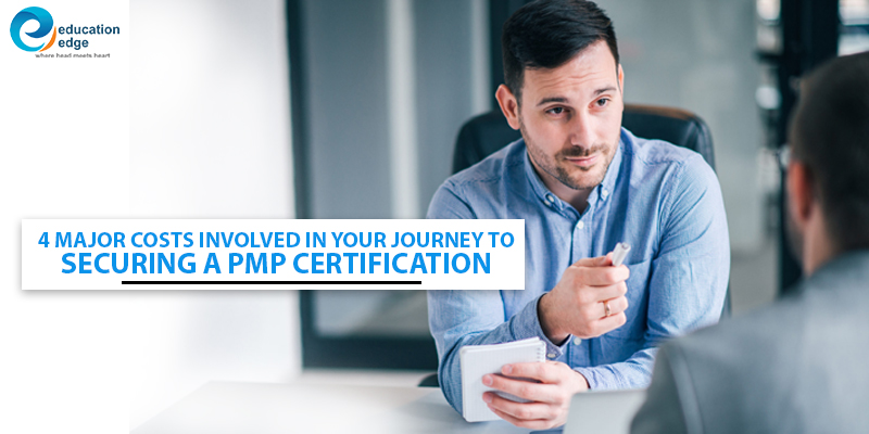 4 Major costs involved in your journey to securing a PMP Certification