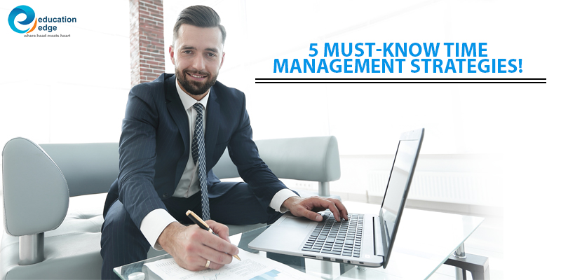 5 Must-know time management strategies!