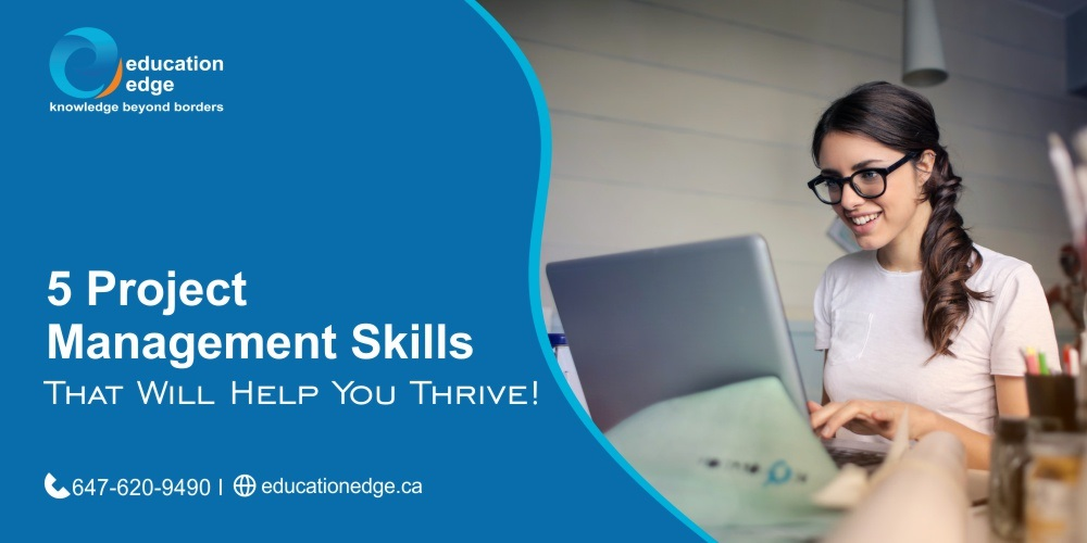 5 Project Management Skills That Will Help You Thrive