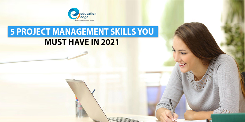 5 Project Management Skills you must have in 2021