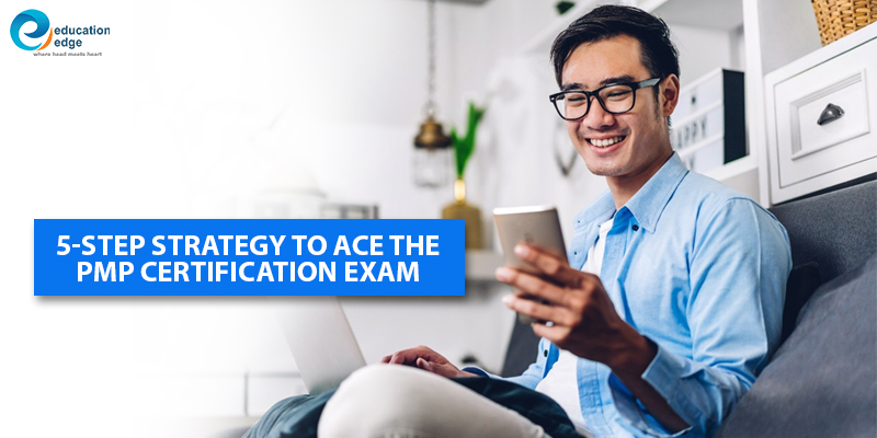 5-Step strategy to ace the PMP Certification exam