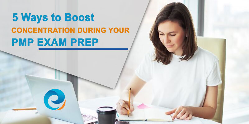 5 Ways to boost concentration during your PMP Exam prep