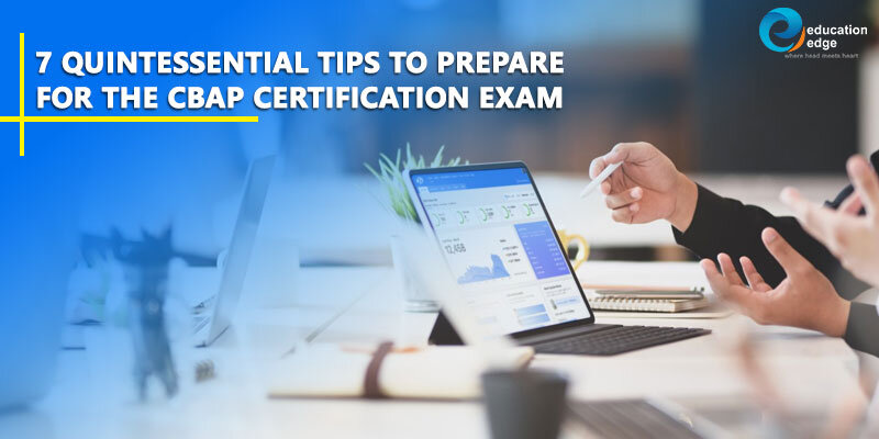 7 Quintessential tips to prepare for the CBAP Certification exam