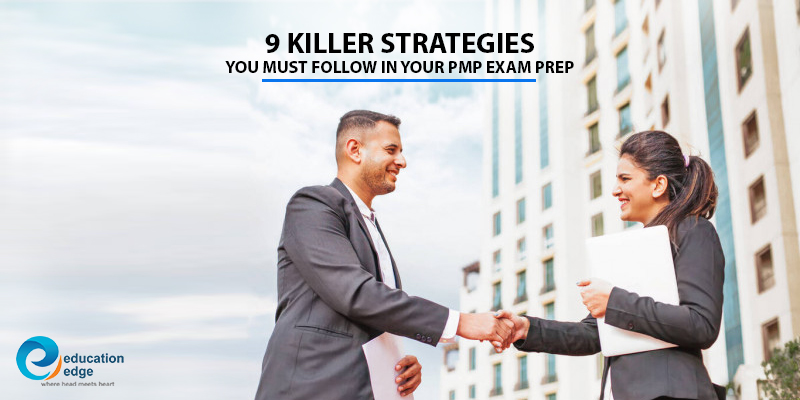 9 Killer Strategies You Must Follow In Your PMP Exam Prep