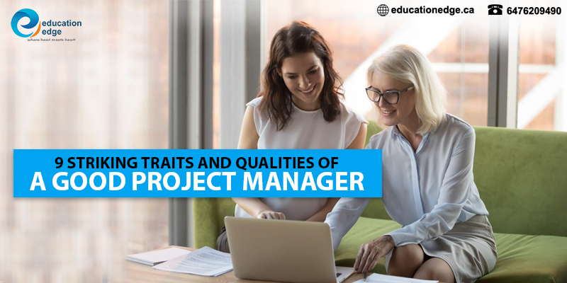 9 Striking traits and qualities of a good project manager