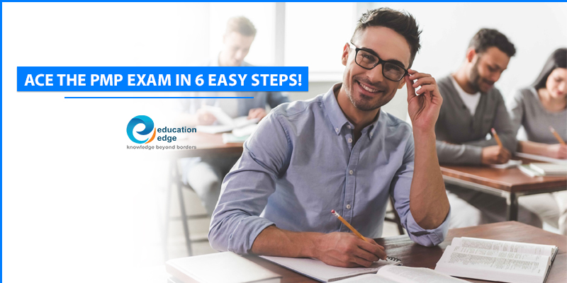 Ace the PMP Exam in 6 easy steps!