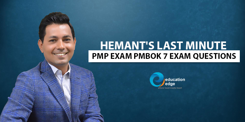 Hemant's last Minute PMP Exam PMBOK 7 Questions