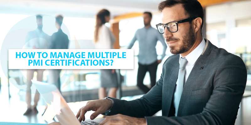 How to manage multiple PMI Certifications?