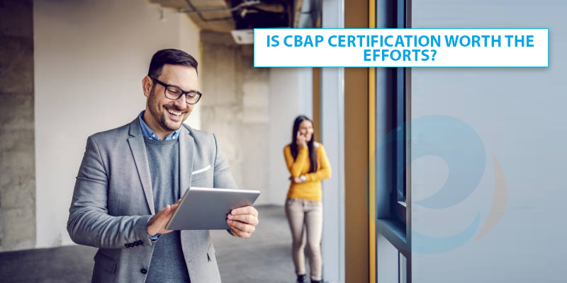Is CBAP Certification worth the efforts?