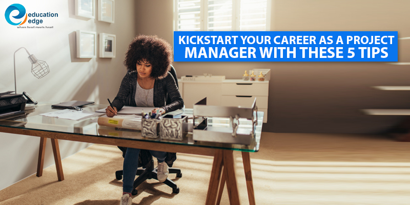 Kickstart your career as a Project Manager with these 5 tips