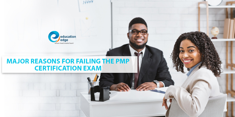 Major reasons for failing the PMP Certification exam