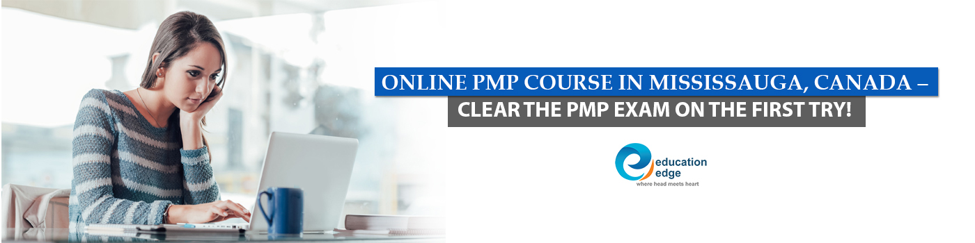Online PMP Course In Mississauga, Canada – Clear The PMP Exam On The First Try!