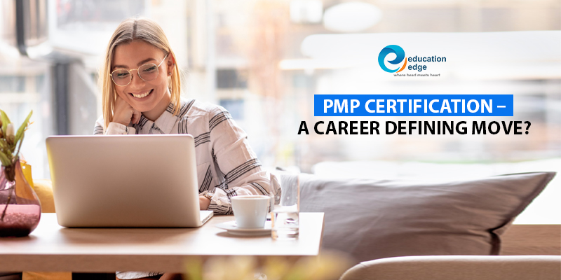 PMP Certification – a career defining move?