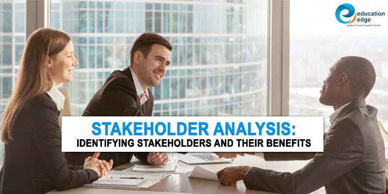 Stakeholder Analysis: Identifying stakeholders and their benefits