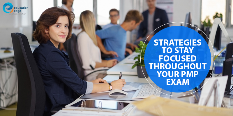 Strategies to stay focused throughout your PMP Exam prep