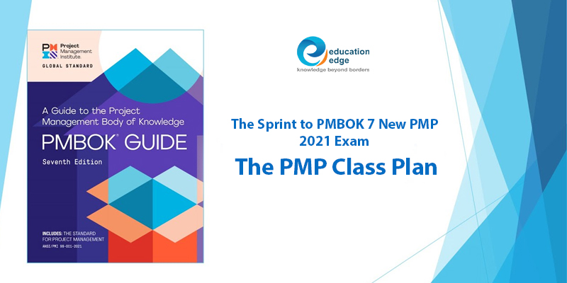 The Sprint to PMBOK 7 New PMP 2021 Exam – The PMP Class Plan