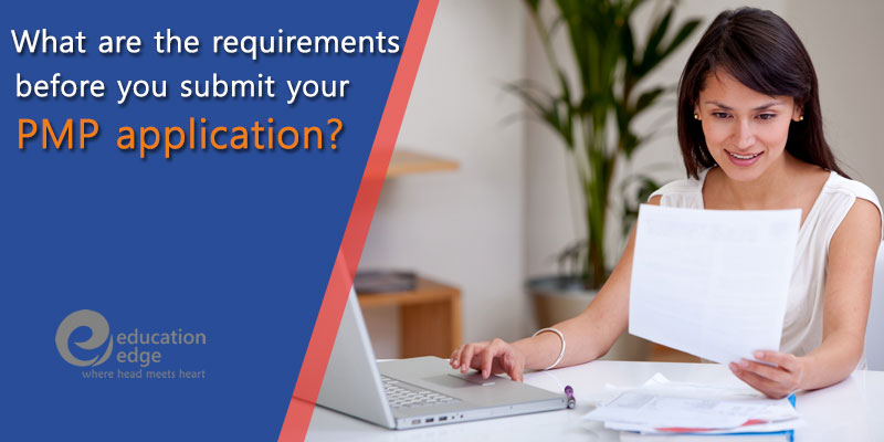 What are the requirements before you submit your PMP application?